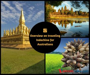 Overview on traveling Indochina for Australians