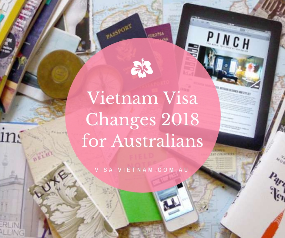Vietnam visa changes 2018 for Australians